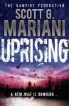 Uprising (Vampire Federation) - Scott G. Mariani