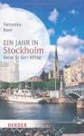 Ein Jahr in Stockholm: Reise in den Alltag - Veronika Beer