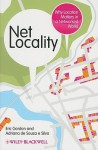 Net Locality: Why Location Matters in a Networked World - Eric Gordon, Adriana de Souza e Silva