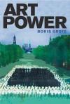 Art Power - Boris Groys