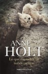 Lo que esconden las nubes oscuras (Rocabolsillo Bestseller) (Spanish Edition) - Anne Holt, Bente Teigen Gundersen, Mariano Gonzalez