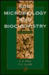 Soil Microbiology and Biochemistry - Eldor A. Paul, F.E. Clark