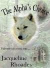 The Alpha's Choice - Jacqueline Rhoades
