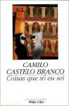 Coisas que só eu sei - Camilo Castelo Branco