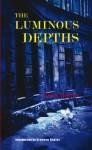 The Luminous Depths (The First Republic Trilogy, book 2) - David Herter