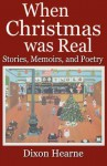 When Christmas Was Real - Dixon Hearne