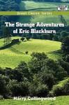 The Strange Adventures of Eric Blackburn - Harry Collingwood