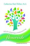Flourish: Fully Alive and Growing - Catherine Hart Weber
