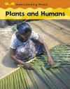 Plants and Humans - Claire Llewellyn