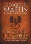 The World of Ice and Fire: The Official History of Westeros and The World of A Game of Thrones - George R.R. Martin, Linda Antonsson, Elio M. Garcia jr.