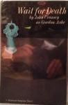 Wait for Death - Gordon Ashe, John Creasey