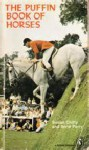 The Puffin Book Of Horses: An Anthology - Susan Chitty, Anne Parry, Kaye Webb