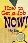 How to Get a Job Now!: Six Easy Steps to Getting a Better Job - J. Michael Farr, Michael J. Farr