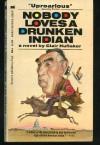 Nobody Loves A Drunken Indian - Clair Huffaker