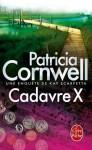 Cadavre X:Une enquête de Kay Scarpetta (Policier / Thriller) (French Edition) - Patricia Cornwell, Hélène Narbonne
