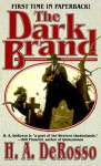 The Dark Brand - H.A. DeRosso