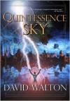 Quintessence Sky - David Walton