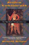 "Stolen Continents: The ""New World"" Through Indian Eyes - Ronald Wright"