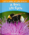 A Bee's Life Cycle - Ruth Thomson