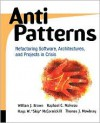 "AntiPatterns Refactoring Software, Architectures, and Projects in Crisis - William H. Brown, Raphael C. Malveau, Hays W. ""Skip"" McCormick"