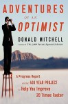 Adventures of an Optimist: A Progress Report on the 400 Year Project to Help You Improve 20 Times Faster - Donald Mitchell