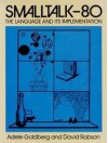 Smalltalk-80: The Language and its Implementation - Adele Goldberg, David Robson