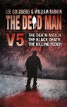 The Dead Man Vol 5: The Death Match, The Black Death, and The Killing Floor - Lee Goldberg, William Rabkin, Christa Faust, Aric Davis, David Tully