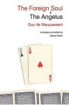 The Foreign Soul & the Angelus - Guy de Maupassant, James Wilson