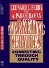 Marketing Services: Competing Through Quality - Leonard L. Berry