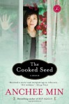 The Cooked Seed: A Memoir - Anchee Min