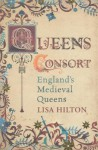 Queens Consort: The Autobiography - Lisa Hilton