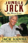 Jungle Jack: My Wild Life - Jack Hanna, Amy Parker