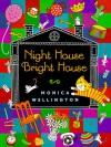 Night House Bright House - Monica Wellington