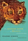 The Bedside Book of Beasts: A Wildlife Miscellany - Graeme Gibson