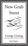 New Grub Street - George Gissing