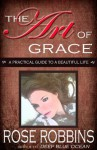 The Art of Grace - Rose Robbins
