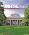Mit Sloan: Celebrating Our Past, Inventing the Future - Tracey Palmer, Catherine Canney, Alan White, Michelle Choate, Kathleen Thurston-Lighty, Robert Thurston-Lighty, Natasha Waibel