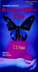Butterflies Die (Deadlines Series Book #4) - C.S. Fuqua