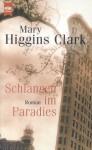 Schlangen Im Paradies. Roman - Mary Higgins Clark