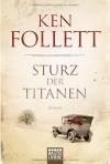 Sturz der Titanen (Die Jahrhundert-Saga, #1) - Ken Follett