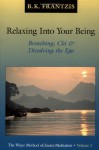 Relaxing into Your Being: The Water Method of Taoist Meditation Series, Vol. 1 - Bruce Frantzis