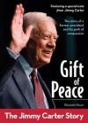 Gift of Peace: The Jimmy Carter Story (ZonderKidz Biography) - Elizabeth Raum