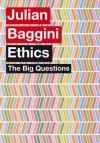 The Big Questions: Ethics - Julian Baggini