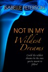 Not In My Wildest Dreams - Isabelle Peterson