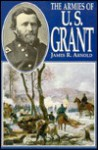 Armies of U. S. Grant - James Arnold