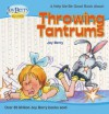 Help Me Be Good About Throwing Tantrums - Joy Berry