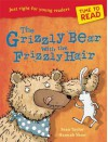 The Grizzly Bear with the Frizzly Hair - Sean Taylor, Hannah Shaw