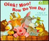 Oink Moo How Do You Do - Grace Maccarone, Hans Wilhelm