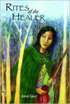 Rites of the Healer - Anne Gray