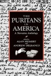 The Puritans in America: A Narrative Anthology - Alan Heimert, Nicholas Delbanco